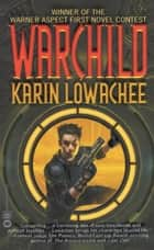 Warchild ebook by Karin Lowachee