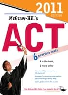 McGraw-Hill's ACT, 2011 Edition ebook by Steven Dulan