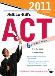 McGraw-Hill's ACT, 2011 Edition ebook by Steven W. Dulan