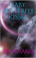 Baby Butterfly Kisses - Purple People Series, #3 ebook by Rena Marks