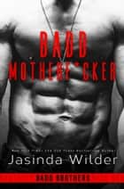 Badd Motherf*cker ebook by Jasinda Wilder
