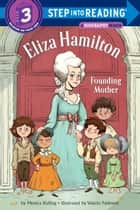 Eliza Hamilton: Founding Mother ebook by Monica Kulling, Valerio Fabbretti