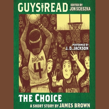 Guys Read: The Choice audiobook by James Brown