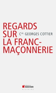 Regards catholiques sur la franc-maçonnerie ebook by Georges Cottier