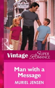Man With A Message (Mills & Boon Vintage Superromance) (The Men of Maple Hill, Book 2) ebook by Muriel Jensen