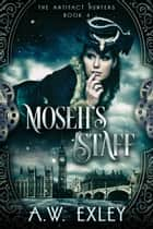 Moseh's Staff ebook by