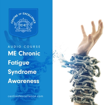 ME/Chronic Fatigue Syndrome Awareness audiobook by Centre of Excellence