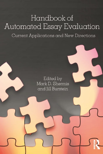 handbook of automated essay evaluation Her current research focuses on assessing integrated skills and the use of automated scoring for  j (eds) handbook on automated essay evaluation:.