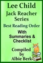 Lee Child's Jack Reacher Series: Best Reading Order - with Summaries & Checklist ebook by Albie Berk