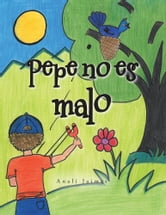 Pepe no es malo ebook by Analí Jaimes