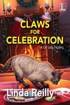 Claws for Celebration ebook by Linda Reilly