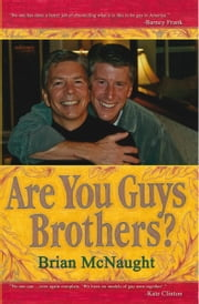 Are You Guys Brothers? ebook by Brian McNaught
