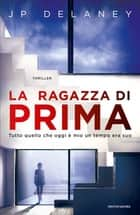 La ragazza di prima eBook by JP Delaney