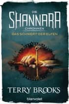 Die Shannara-Chroniken - Das Schwert der Elfen - Roman eBook by Terry Brooks, Tony Westermayr