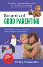 Secrets of good parenting ebook by Dr. Brij Bhushan Goel