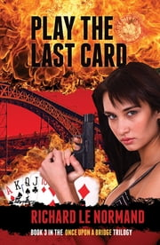 Play The Last Card ebook by Richard Le Normand