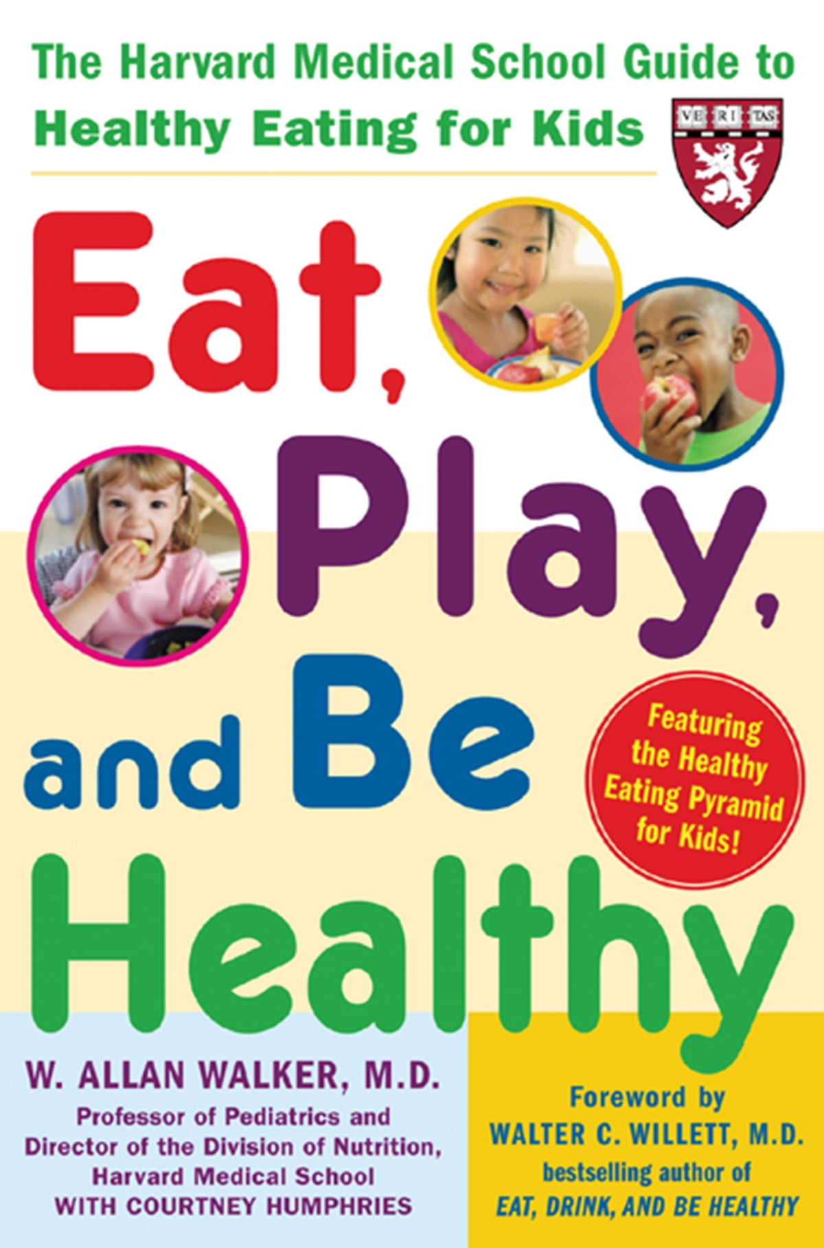 Eat, Play, and Be Healthy (A Harvard Medical School Book) ebook by W  Allan  Walker - Rakuten Kobo