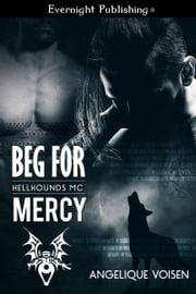 Beg for Mercy ebook by Angelique Voisen