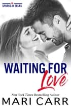 Waiting for Love ebook by Mari Carr