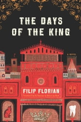 The Days of the King ebook by Filip Florian