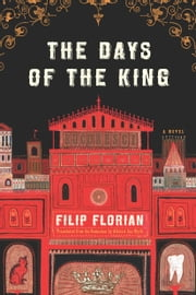 The Days of the King ebook by Filip Florian,Alistair Ian Blyth