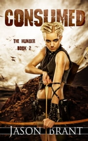Consumed (The Hunger #2) ebook by Jason Brant