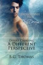 Desert Crossing: A Different Perspective ebook by B.G. Thomas