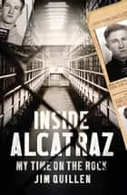 Inside Alcatraz ebook by Jim Quillen