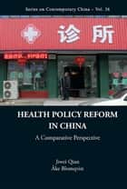 Health Policy Reform in China ebook by Jiwei Qian,Åke Blomqvist