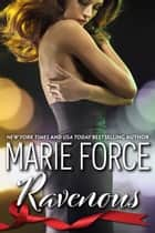 Ravenous (Quantum Series, Book 5) ebook by Marie Force