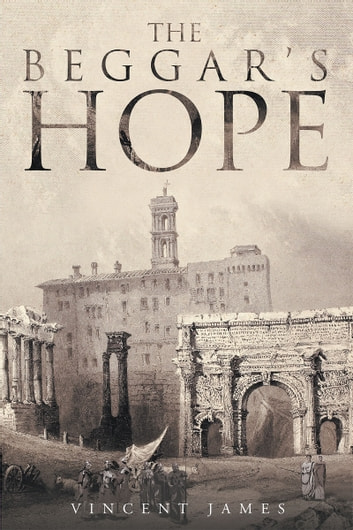 The Beggar's Hope ebook by Vincent James