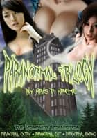 Paranormal Trilogy ebook by Kris Kreme