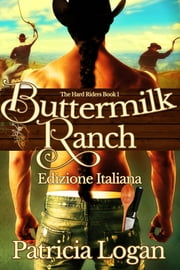 Buttermilk Ranch - (Edizione italiana)  Ebook di  Patricia Logan