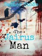 The Jairus Man e-bog by Sailor Stone