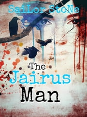 The Jairus Man ebook by Sailor Stone