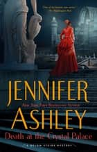 Death at the Crystal Palace ebook by Jennifer Ashley