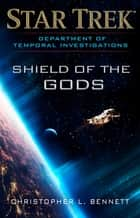 Department of Temporal Investigations: Shield of the Gods Ebook di Christopher L. Bennett
