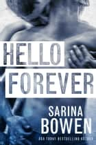 Hello Forever - An MM Romance ebook by Sarina Bowen