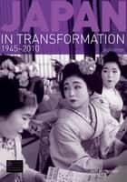 Japan in Transformation, 1945-2010 ebook by Jeff Kingston