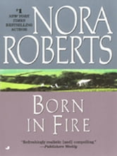Born in Fire - Irish Born Trilogy ebook by Nora Roberts