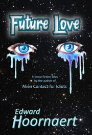 Future Love ebook by Edward Hoornaert
