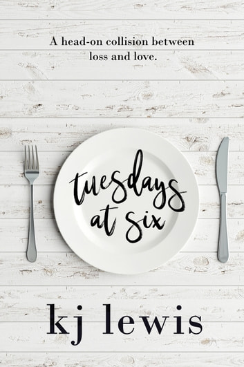 Tuesdays at Six ebook by KJ Lewis