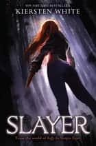 Slayer ebook by Kiersten White