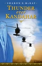 Thunder Over Kandahar ebook by Sharon McKay, Rafal Gerszak