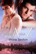 Dalla A alla Z ebook by Marie Sexton, KillerQueen