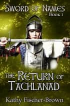 The Return of Tachlanad ebook by Kathy Fischer-Brown