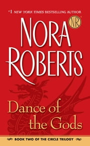 Dance of the Gods - Circle Trilogy ebook by Nora Roberts