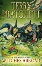 Witches Abroad - (Discworld Novel 12) ebook by Terry Pratchett