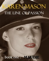 Maudie (The Line of Passion Trilogy book 1) ebook by Karen Mason