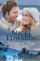 Holding onto Hope ebook by Nicki Edwards